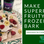 Make Superfood Fruity Frozen Bark